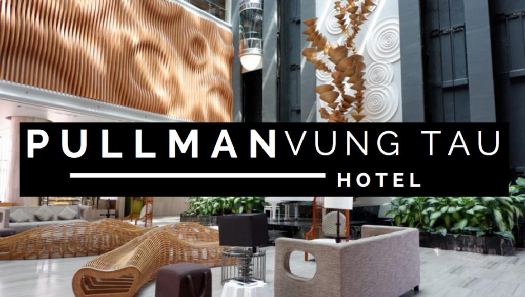 Hotel Pullman Vung Tau Review